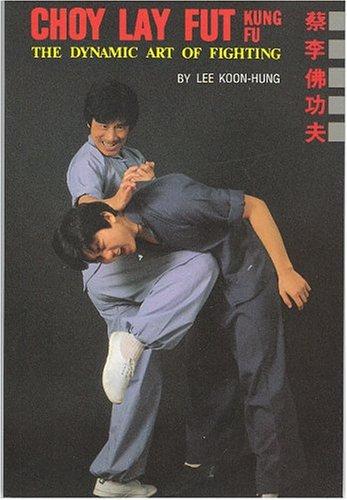 choy-lay-fut-kung-fy-dynamic-art-of-fighting