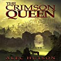 The Crimson Queen Hörbuch von Alec Hutson Gesprochen von: Guy Williams