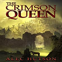 The Crimson Queen | Livre audio Auteur(s) : Alec Hutson Narrateur(s) : Guy Williams