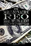 img - for Millionaire Reo Real Estate Agent: Reo's, Bpo's, And Short Sales [Paperback] [2008] (Author) Edwin D. Adams book / textbook / text book