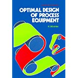 Optimal Design of Process Equipment (Ellis Horwood Series in Analytical Chemistry)