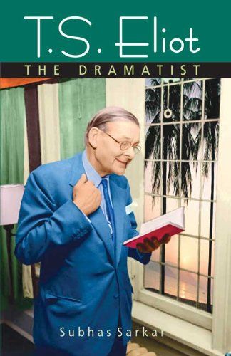 T.S. Eliot: The Dramatist
