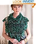 Crochet So Lovely: 21 Carefree Lace D...