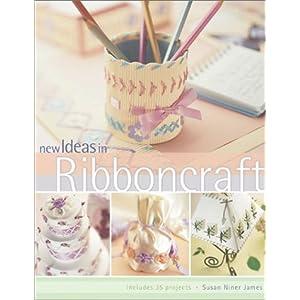 New Ideas in Ribbon Craft