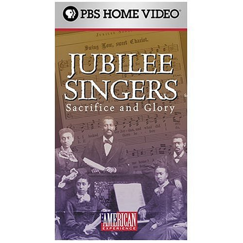 The American Experience - The Jubilee Singers: Sacrifice and Glory [VHS]