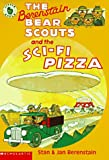 The Berenstain Bear Scouts and the Sci-fi Pizza  (Berenstain Bear Scouts)