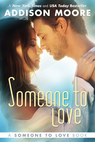 Someone To Love (Someone To Love series) by Addison Moore