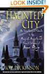 Haunted City: An Unauthorized Guide t...