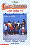 Karen's School Picture (Baby-Sitters Little Sister, No. 5) (0590442589) by Martin, Ann Matthews