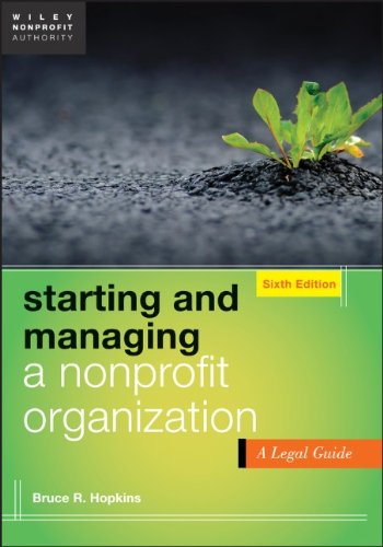 Starting and Managing a Nonprofit Organization: A Legal Guide (Wiley Nonprofit Authority)