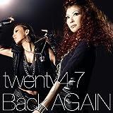 Back AGAIN-twenty4-7