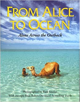 Alice to Ocean: Alone Across the Outback Hardcover – January, 1992