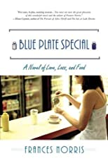 Blue Plate Special: A Novel of Love, Loss, and Food by Norris, Frances published by St. Martin's Griffin Paperback