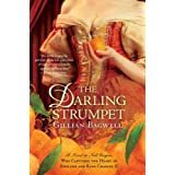 The Darling Strumpet: A Novel of Nell Gwynn, Who Captured the Heart of England and King Charles IIby Gillian Bagwell