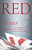 Red Letter Prayer Life:  17 Words from Jesus to Inspire Practical, Purposeful, Powerful Prayer