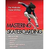 Mastering Skateboarding ~ Per Welinder