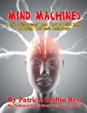 img - for Mind Machines: How To Understand Them- How To Build Them - Applying Their Basic Technology book / textbook / text book