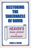 img - for Restoring the Tabernacle of David: Heaven's Praise, Worship & Intercession book / textbook / text book