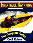 Inflatable Kayaking: The Complete Guide