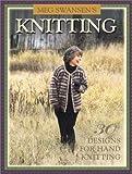 Meg Swansen's Knitting (1883010586) by Swansen, Meg