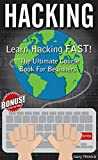 HACKING: Learn Hacking FAST! Ultimate Course Book For Beginners (computer hacking, programming languages, hacking for dumm...