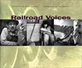 Railroad Voices: Narratives by Linda Niemann, Photographs by Lina Bertucci