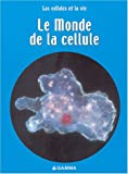 Le Monde de la cellule