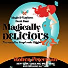 Magically Delicious: Magic and Mayhem, Book 4 Hörbuch von Robyn Peterman Gesprochen von: Stephanie Riggio