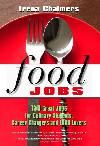 Food Jobs: 150 Great Jobs for Culinary Students, Career...