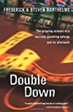 Double Down: Reflections on Gambling and Loss (0156010704) by Barthelme, Frederick