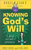 Bruce And Stan's® Pocket Guide to Knowing God's Will: A User-Friendly Approach (Bruce and Stan's® Pocket Guides) (0736907564) by Bickel, Bruce