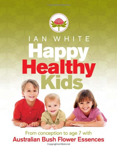 Happy Healthy Kids: From Conception To Age 7 With Australian Bush Flower Essences front-550883