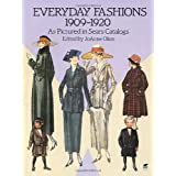 Everyday Fashions, 1909-20, as Pictured in Sears Catalogsby JoAnne Olian