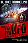 The FBI-CIA-UFO Connection: The Hidde...