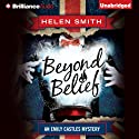 Beyond Belief: An Emily Castle Mystery, Book 2 Audiobook by Helen Smith Narrated by Alison Larkin
