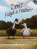 Dont Fidget A Feather