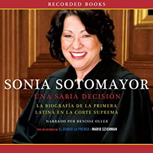 Sonia Sotomayor: Una sabia decision [A Wise Decision] Audiobook