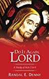 img - for Do It Again, Lord: A Study of Acts 1 to 4 book / textbook / text book