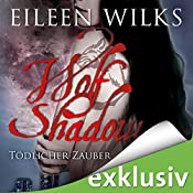 Tödlicher Zauber (Wolf Shadow 8) | Eileen Wilks