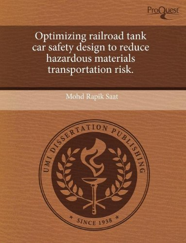 Optimizing Railroad Tank Car Safety Design to Reduce Hazardous Materials Transportation Risk.