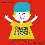 100 raisons de prendre la vie du bon côté