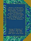 img - for History of Hennepin County and the City of Minneapolis, including the Explorers and pioneers of Minnesota, by Rev. Edward D. Neill, and Outlines of the history of Minnesota, by J. Fletcher Williams book / textbook / text book