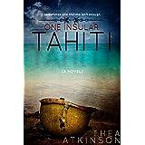 One Insular Tahiti ~ Thea Atkinson
