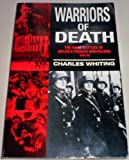 Warriors of Death. The Final Battles of Hitler's Private Bodyguard 1944-45 (0099796309) by Whiting, Charles