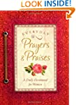 Everyday Prayers And Praises: A Daily...