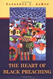 img - for The Heart of Black Preaching book / textbook / text book