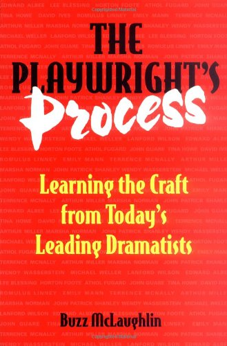 The Playwright's Process: Learning the Craft from Today's...