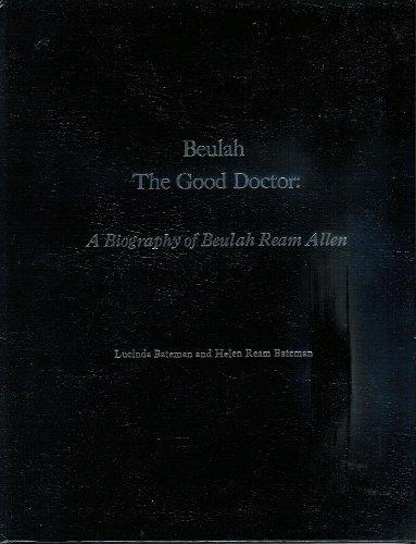 beulah-the-good-doctor-a-biography-of-beulah-ream-allen