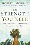 Download The Strength You Need: The Twelve Great Strength Passages of the Bible