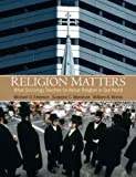 img - for Religion Matters: What Sociology Teaches Us About Religion In Our World 1st by Emerson, Michael O., Mirola, William A., Monahan, Susanne C. (2010) Paperback book / textbook / text book